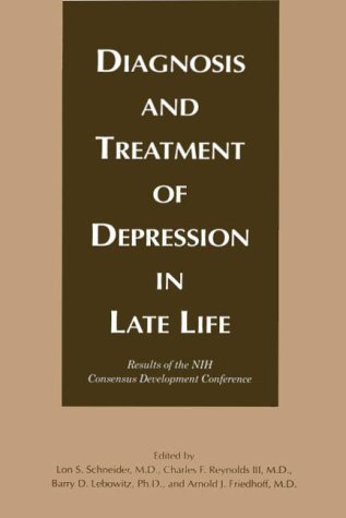 Diagnosis and Treatment of Depression in Late Life: Results of the Nih Consensus Development ...