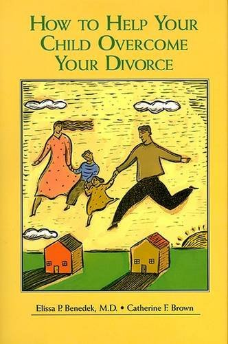 9780880485654: How to Help Your Child Overcome Your Divorce