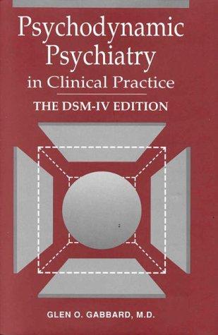 9780880486583: Psychodynamic Psychiatry in Clinical Practice : The DSM-IV Edition