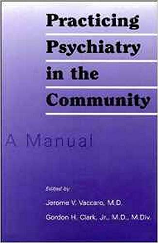 9780880486637: Practicing Psychiatry in the Community: A Manual