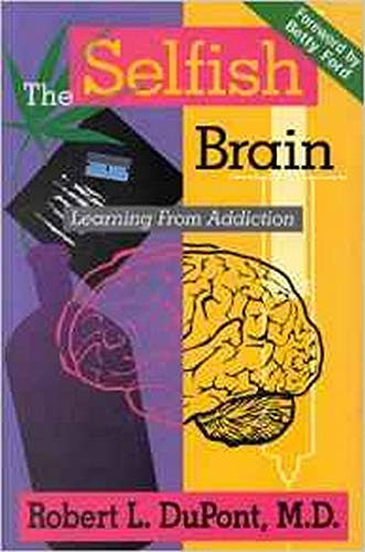 9780880486866: The Selfish Brain: Learning from Addiction
