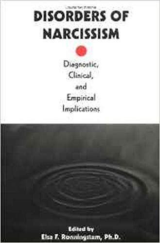 9780880487016: Disorders of Narcissism: Diagnostic, Clinical, and Empirical Implications
