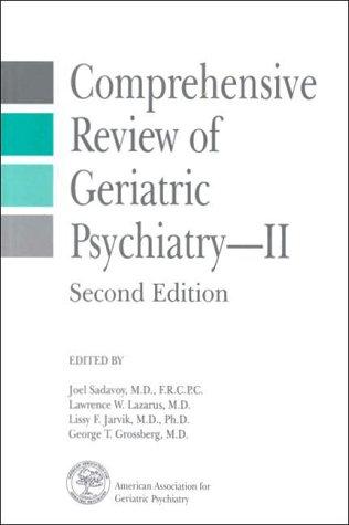 Comprehensive Review of Geriatric Psychiatry II: Jarvik, Lissy F;