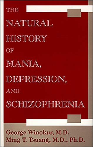 9780880487269: The Natural History of Mania, Depression, and Schizophrenia