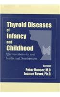 9780880487672: Thyroid Diseases in Infancy and Childhood: Effects on Behavior and Intellectual Development (Progress in Psychiatry Series)