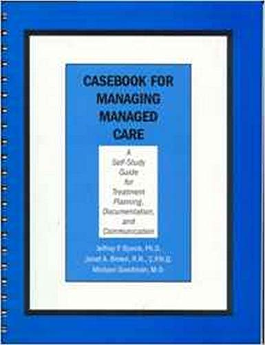 9780880487832: Casebook for Managing Managed Care: A Self-Study Guide for Treatment Planning, Documentation, and Communication