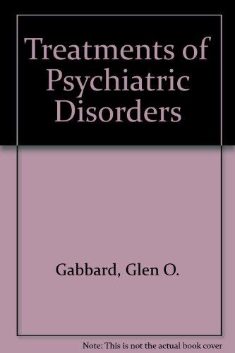9780880488938: Treatments of Psychiatric Disorders