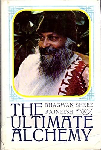 The Ultimate Alchemy: Discourses on the Atma Pooja Upanishad, Volume 2.: Bhagwan Shree Rajneesh [...