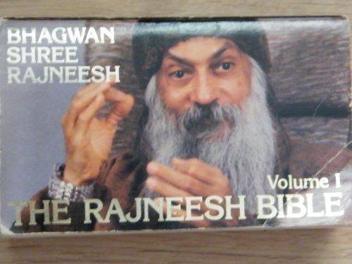 The Rajneesh Bible, Vol. 1: Rajneesh, Bhagwan Shree