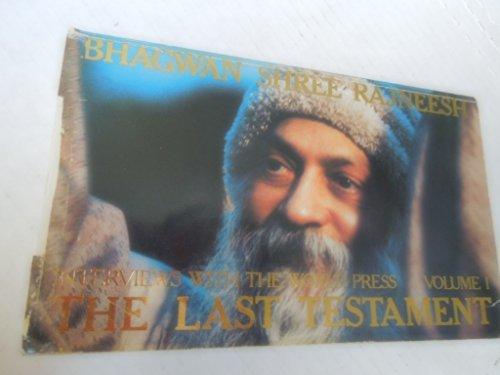 The Last Testament: Interviews With the World Press: Rajneesh, Bhagwan Shree