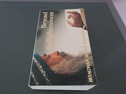 Beyond Enlightenment: Rajneesh, Bhagwan Shree