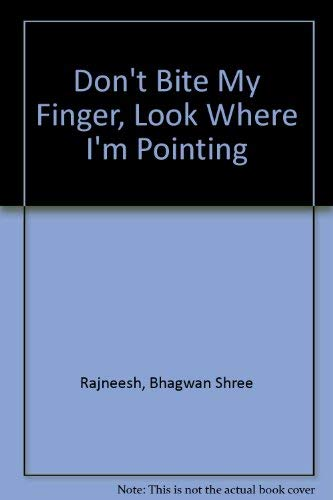 9780880505505: Don't Bite My Finger, Look Where I'm Pointing
