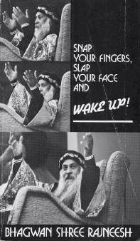 9780880506328: Snap Your Fingers, Slap Your Face and Wake Up!: Initiation Talks Between Master & Disciples