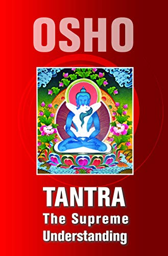 9780880506434: Tantra, the Supreme Understanding: Discourses on the Tantric Way of Tilopa's Song of Mahamudra (Tantra Series)