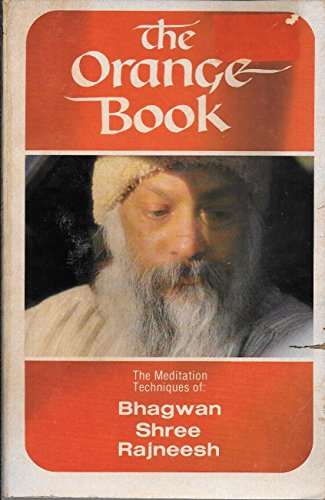 9780880506977: The Orange Book: The Meditation Techniques of Bhagwan Shree Rajneesh