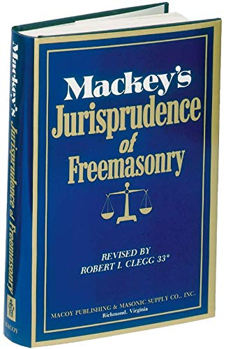 MACKEY'S JURISPRUDENCE OF FREEMASONRY: ALBERT G. MACKEY