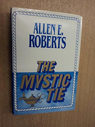 Mystic Tie: Roberts, Allen E.