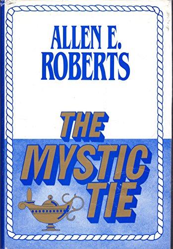 Mystic Tie: Allen E. Roberts