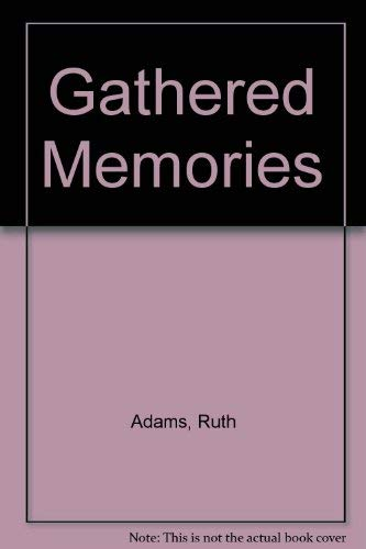 Gathered Memories (0880533080) by Ruth Adams; Etta M. Gibbany; Margaret Melissions