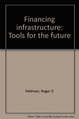 9780880578592: Financing infrastructure: Tools for the future