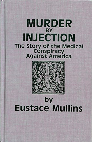 9780880606943: Murder by Injection: The Story of the Medical Conspiracy Against America