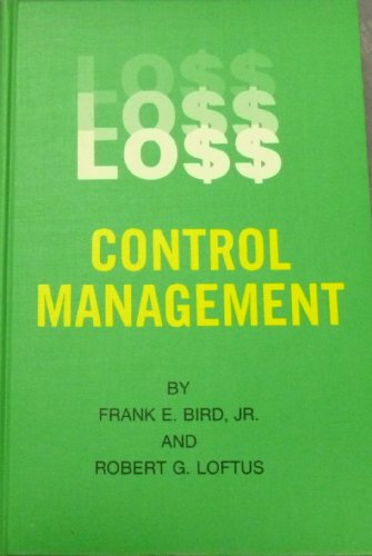 Loss Control Management: Frank E. Bird; Robert G. Loftus