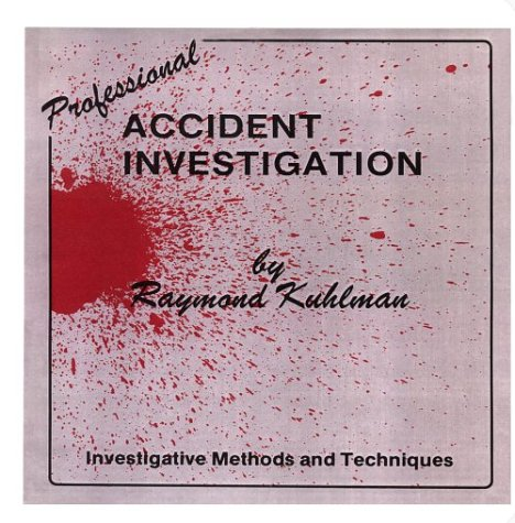 9780880610124: Professional Accident Investigation: Methods and Techniques