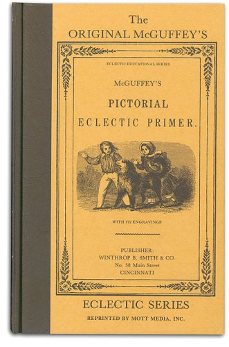 The Original McGuffey s Pictorial Eclectic Primer: William Holmes McGuffey
