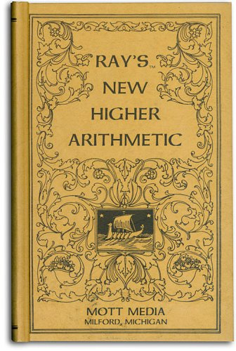 Ray's new higher arithmetic (Ray's arithmetic series): Ray, Joseph