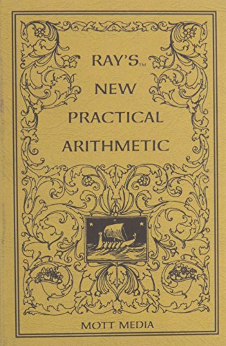 Ray's New Practical Arithmetic (Ray's Arithmetic): Joseph Ray, MD