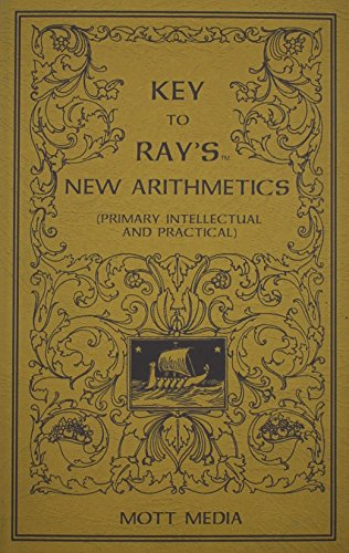 Key to Ray's New Arithmetics: Primary, Intellectual,: Joseph Ray