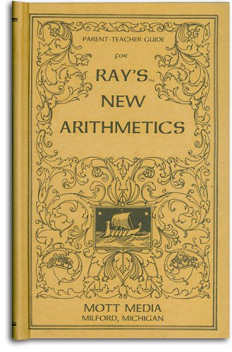 Parent-Teacher Guide for Ray's New Arithmetics (Ray's Arithmetic Series): Ruth Beechick