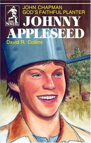 9780880621342: Johnny Appleseed: God's Faithful Planter, John Chapman (The Sowers)