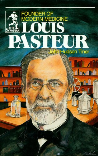 9780880621595: Louis Pasteur: Founder of Modern Medicine (Sowers.)