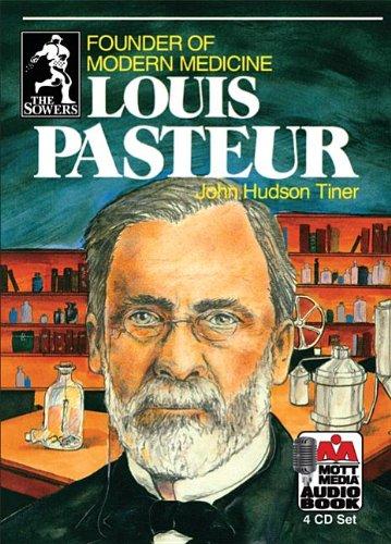 Louis Pasteur: Founder of Modern Medicine (Sowers): Tiner, John Hudson