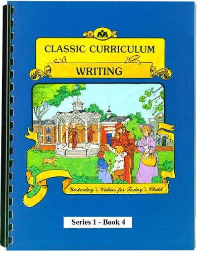 9780880622196: Classic Curriculum Writing Workbook Series 1 - Book 4 (Classic Curriculum: Writing, Series 1)