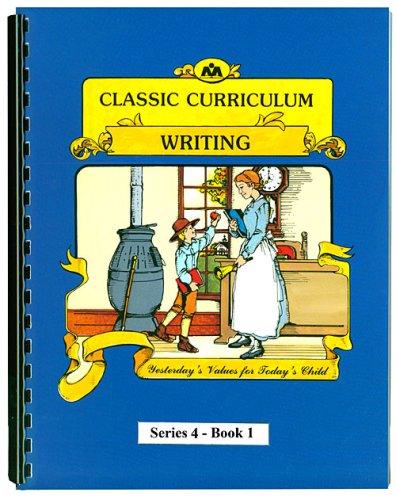 9780880622288: Classic Curriculum Writing Workbook Series 4 - Book 1 (Classic Curriculum: Writing, Series 4)
