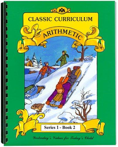 9780880622332: Classic Curriculum Arithmetic Workbook Series 1 - Book 2 (Classic Curriculum: Arithmetic, Series 1)