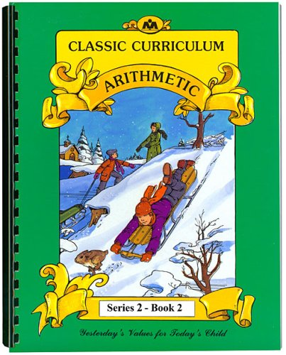 9780880622370: Classic Curriculum Arithmetic Workbook Series 2 - Book 2 (Classic Curriculum: Arithmetic, Series 2)