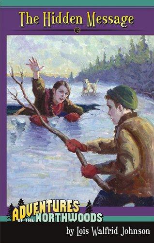 9780880622769: The Hidden Message (Adventures of the Northwoods (Mott Media Paperback))