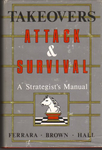Takeovers: Attack and Survival, a Strategist's Manual: Ferrara, Ralph C.,