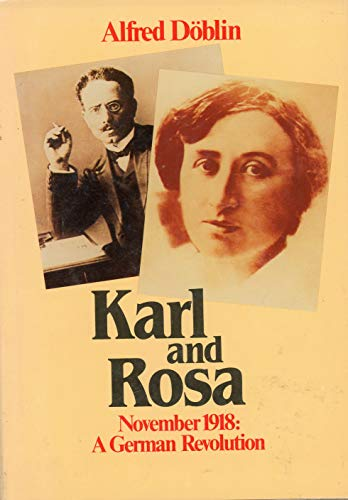 Karl and Rosa. November 1918: A German Revolution.: Alfred Doblin.