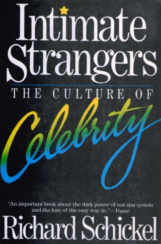 Intimate Strangers: The Culture of Celebrity