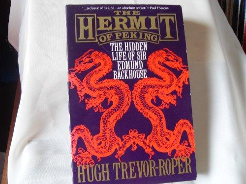 Hermit of Peking : The Hidden Life: Trevor, Roper Hugh