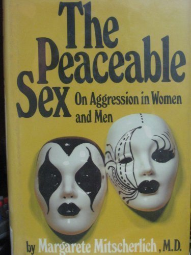 9780880640671: The Peaceable Sex: On Aggression in Women and Men (English and German Edition)