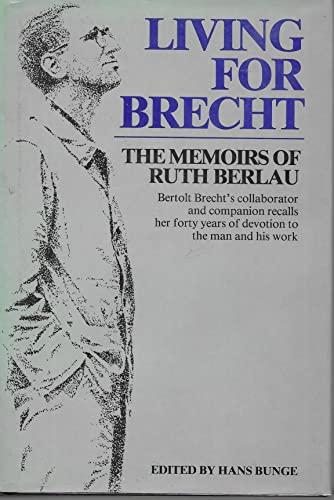 9780880640718: Living for Brecht: The Memoirs of Ruth Berlau