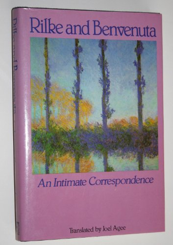 Rilke and Benvenuta : An Intimate Correspondence: Rainer Maria Rilke