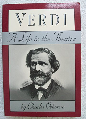 9780880641067: Verdi: A Life in the Theatre