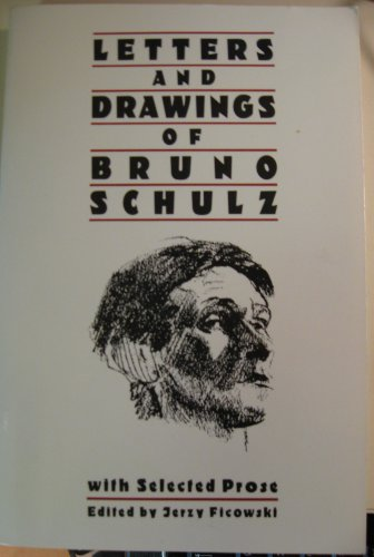 Letters and Drawings of Bruno Schulz: Bruno Schulz,Walter Arndt,Jerzy