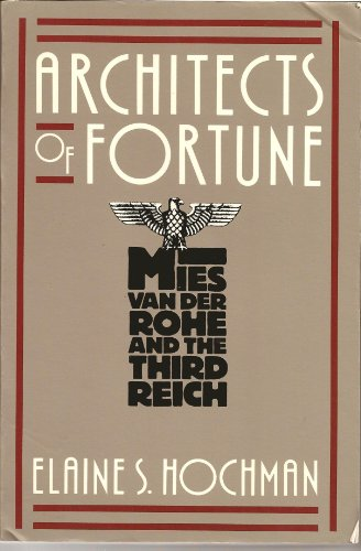9780880641210: Architects of Fortune: Mies Van Der Rohe and the Third Reich